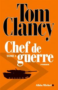 Chef de guerre. Volume 1