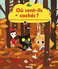 Où sont-ils cachés ? : Boucle d'Or, le grand méchant loup, le Petit Chaperon rouge