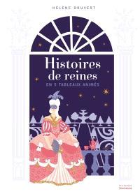 Histoires de reines : en 5 tableaux animés