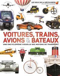 Voitures, trains, avions et bateaux : une encyclopédie visuelle des moyens de transport