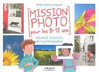 Mission photo pour les 8-12 ans : résoudre la mystère de la photographie
