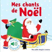 Mes chants de Noël : 6 chants à écouter, 6 images à regarder