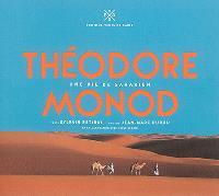 Théodore Monod, une vie de Saharien