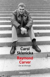 Raymond Carver : une vie d'écrivain