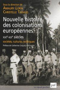 Nouvelle histoire des colonisations européennes (XIXe-XXe siècle) : sociétés, cultures, politiques