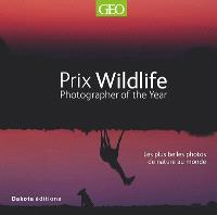 Prix Wildlife : photographer of the year : les plus belles photos de nature au monde, lauréates du concours international. Volume 16