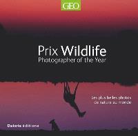 Prix Wildlife : photographer of the year : les plus belles photos de nature au monde, lauréates du concours international. Volume 16