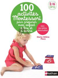 100 activités Montessori pour préparer mon enfant à lire et à écrire : avec des lettres détachables : 2-6 ans