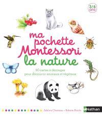 Ma pochette Montessori : la nature : 80 cartes à découper pour découvrir animaux et végétaux