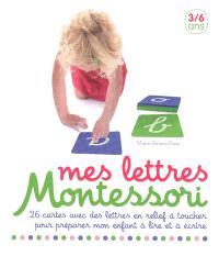 Mes lettres Montessori : 26 cartes avec des lettres en relief à toucher pour préparer mon enfant à lire et à écrire