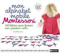 Mon alphabet mobile Montessori : 160 lettres pour former mes premiers mots : 3-6 ans