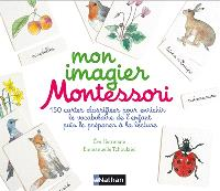 Mon imagier Montessori : 150 cartes classifiées pour enrichir le vocabulaire de l'enfant puis le préparer à la lecture