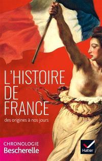 L'histoire de France des origines à nos jours : chronologie Bescherelle