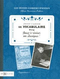Petit cahier de vocabulaire : jouez à réviser vos classiques !
