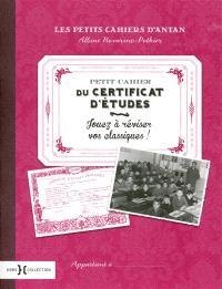 Petit cahier du certificat d'études : jouez à réviser vos classiques !