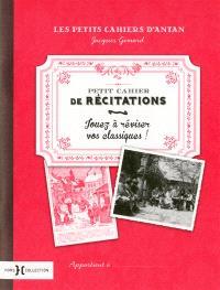 Petit cahier de récitations : jouez à réviser vos classiques !