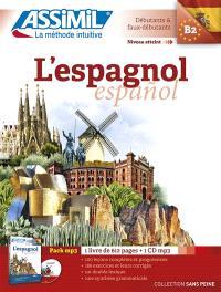 L'espagnol = Espanol : niveau atteint B2, débutants & faux-débutants : pack MP3