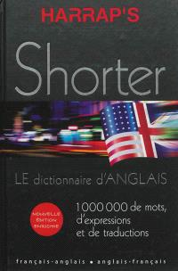 Harrap's shorter : le dictionnaire d'anglais : english-french, french-english