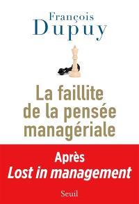 Lost in management. Volume 2, La faillite de la pensée managériale
