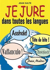 Je jure dans toutes les langues
