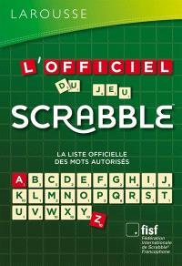 L'officiel du jeu Scrabble : la liste officielle des mots autorisés