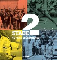 Stade 2 : 40 ans d'émotions