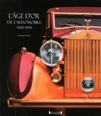 L'âge d'or de l'automobile : 1920-1970