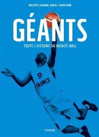 Géants : toute l'histoire du basket-ball