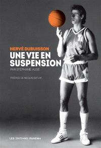 Hervé Dubuisson : une vie en suspension