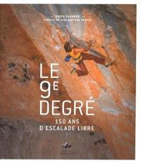Le 9e degré : 150 ans d'histoire de l'escalade libre
