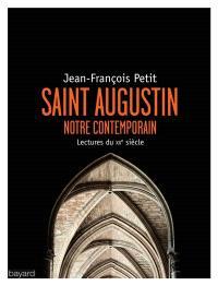 Saint Augustin, notre contemporain : lectures au XXe siècle