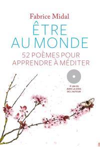 Etre au monde : 52 poèmes pour apprendre à méditer