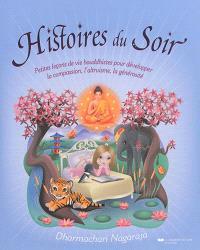 Histoires du soir : petites leçons de vie bouddhistes pour développer la compassion, l'altruisme, la générosité
