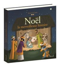Noël : la merveilleuse histoire