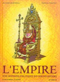 L'Empire : une histoire politique du christianisme. Volume 1, La Genèse