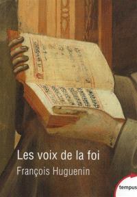 Les voix de la foi : vingt siècles de catholicisme par les textes