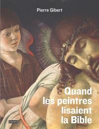 Quand les peintres lisaient la Bible : l'exégèse des peintres à la Renaissance