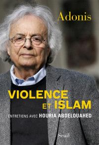Violence et islam : entretiens avec Houria Abdelouahed