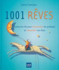 1.001 rêves : toutes les clés pour comprendre les symboles et interpréter nos rêves