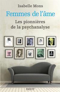 Femmes de l'âme : les pionnières de la psychanalyse