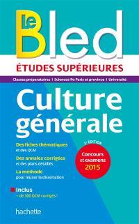 Bled culture générale : études supérieures, classes préparatoires, université, grandes écoles : concours et examens 2015