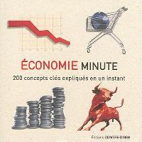 Economie minute : 200 concepts clés expliqués en un instant