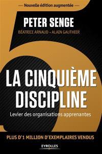 La cinquième discipline : levier des organisations apprenantes