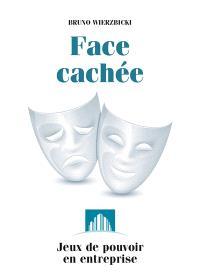 Face cachée : jeux de pouvoir en entreprise