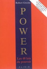 Power : les 48 lois du pouvoir : l'édition condensée