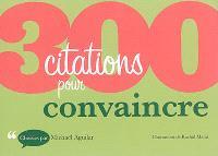 300 citations pour convaincre