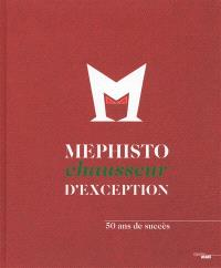 Mephisto chausseur d'exception : 50 ans de succès