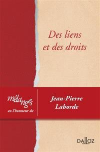 Des liens et des droits : mélanges en l'honneur de Jean-Pierre Laborde