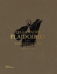 Les grandes plaidoiries : archives et documents pour l'histoire, de l'affaire Calas au procès de Pétain