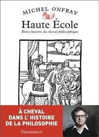 Haute école : brève histoire du cheval philosophique